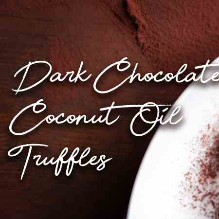 Dark Chocolate Coconut Oil Truffles
