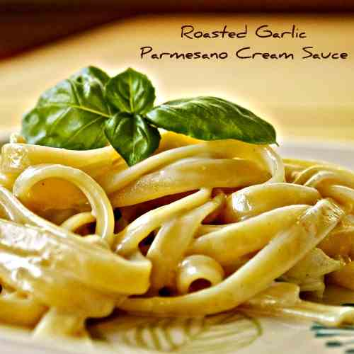 Roasted Garlic Parmesano Cream Sauce
