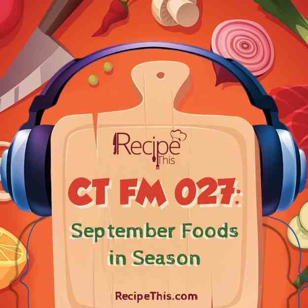 CTFM 027- September Foods In Season