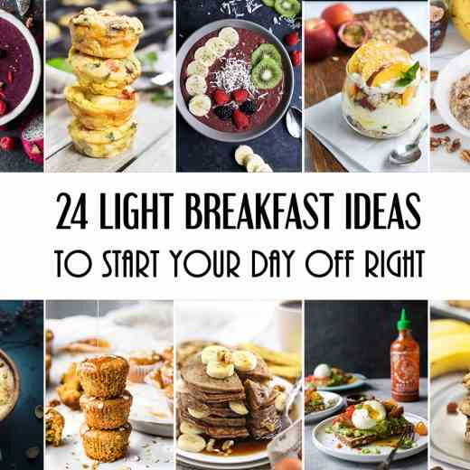 24 Light Breakfast Ideas To Start Your Day