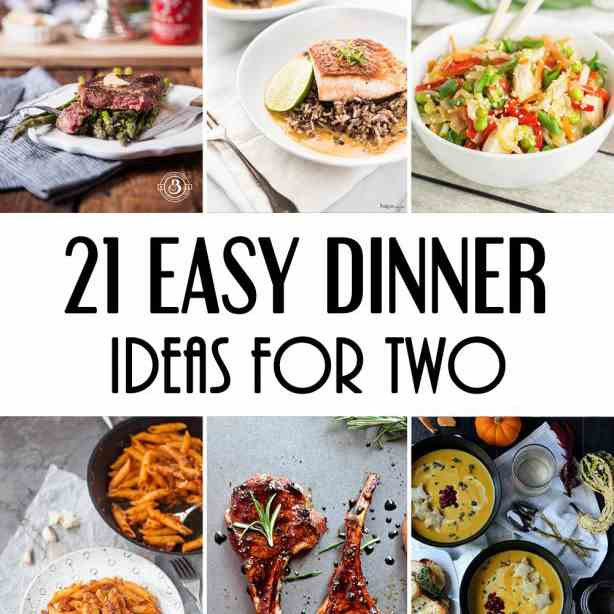 21 Easy Dinner Ideas For Two