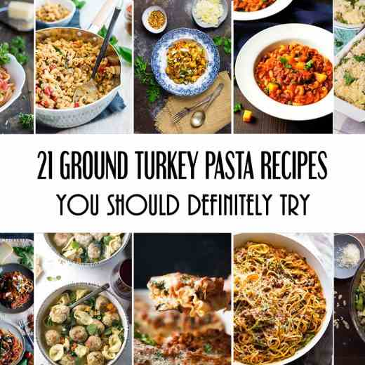 21 Ground Turkey Pasta Recipes