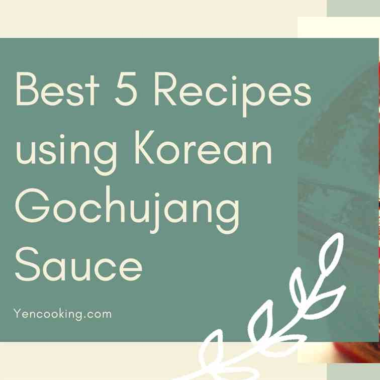 Best 5 Recipes cooking with Korean Gochuja