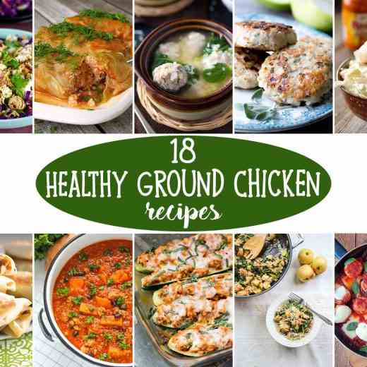 18 Healthy Ground Chicken Recipes